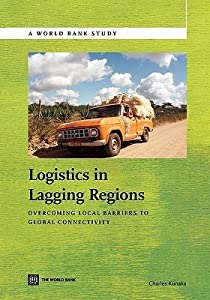 Logistics in Lagging Regions: Overcoming Local Barriers to Global Connectivity