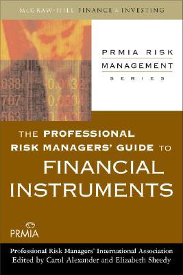 The Professional Risk Managers' Guide To Financial Instruments