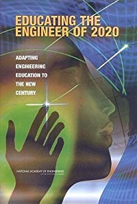 Educating the Engineer of 2020: Adapting Engineering Education to the New Century