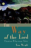 The Way of the Lord: Christian Pilgrimage Today