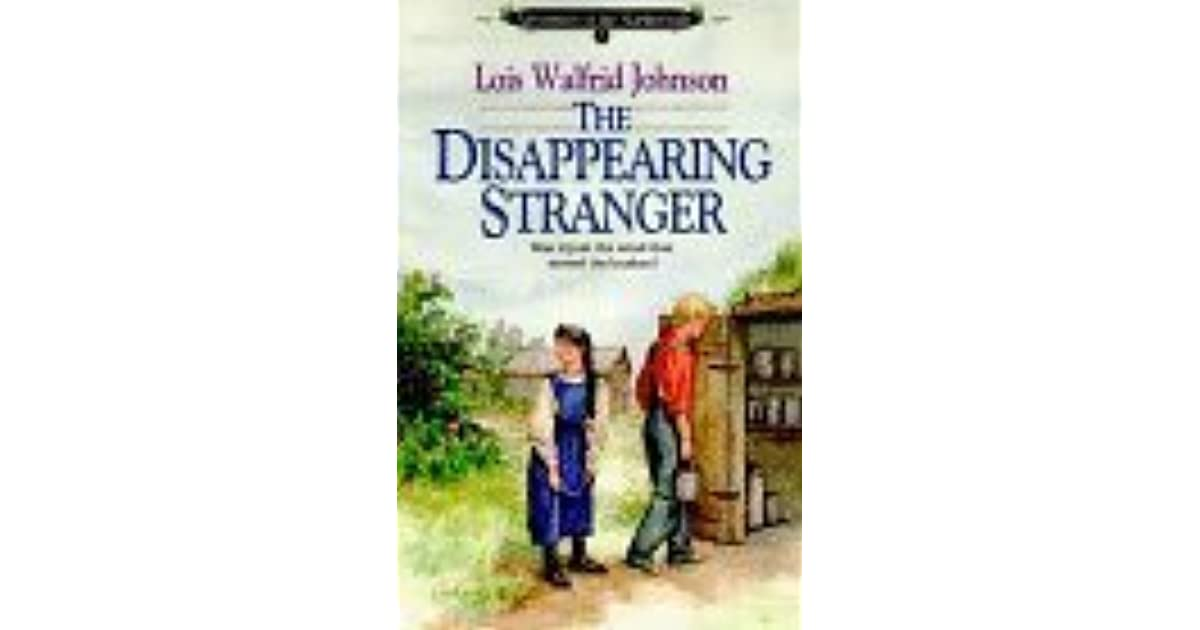 The Disappearing Stranger By Lois Walfrid Johnson