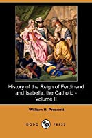 History of the Reign of Ferdinand and Isabella, the Catholic - Volume II