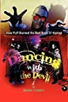 Dancing with the Devil, How Puff Burned the Bad Boys of Hip-Hop: Dancing with the Devil