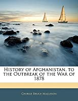 History of Afghanistan, to the Outbreak of the War of 1878