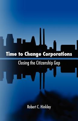 Time to Change Corporations: Closing the Citizenship Gap