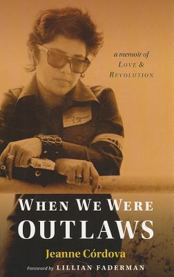 When We Were Outlaws: A Memoir of Love and Revolution