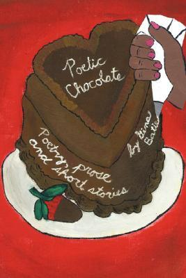 Poetic Chocolate: Poetry, Prose, and Short Stories