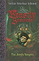 The Jungle Vampire (An Awfully Beastly Business, #4)