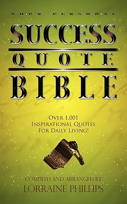 Your Personal Success Quote Bible: Over 1,001 Inspirational ...