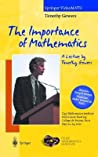 The Importance of Mathematics. a Lecture by Timothy Gowers