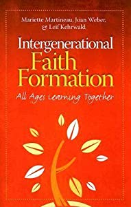 Intergenerational Faith Formation: All Ages Learning Together