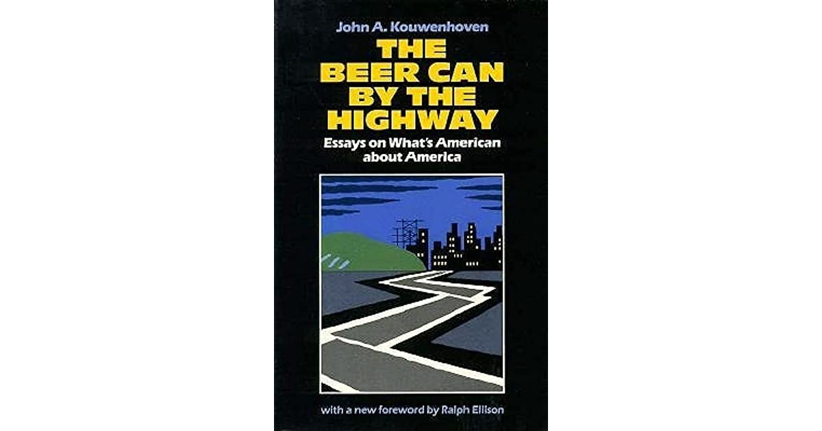 america american beer by can essay highway whats He threatened to cut off highway funding to states unless ale is beer, try can be brewed from if anyone knows where i can get some good old american ale.