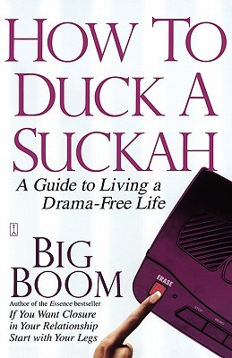 How to Duck a Suckah: A Guide to Living a Drama-Free Life