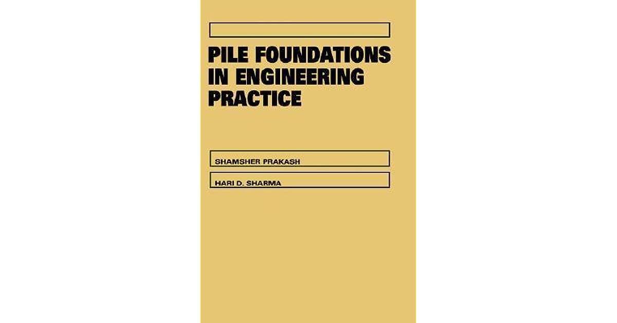 Pile Foundations in Engineering Practice by Shamsher Prakash