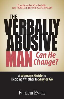 The-Verbally-Abusive-Man-Can-He-Change-A-Woman-Guide-to-Deciding-Whether-to-Stay-or-Go