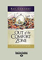 Out of the Comfort Zone: The Authorized Autobiography