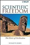 Scientific Freedom by Donald W. Braben