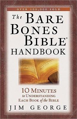 The Bare Bones Bible Handbook: 10 Minutes to Understanding Each Book of the Bible