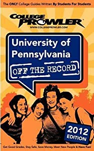 University of Pennsylvania 2012: Off the Record