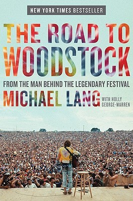 Cover The Road to Woodstock - Michael  Lang