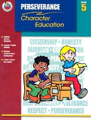 Perseverance Grade 5 (Character Education (School Specialty))