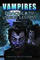 Vampires: Dracula and the Undead Legions