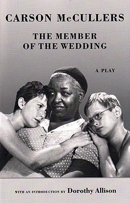 The Member of the Wedding: The Play by Carson McCullers