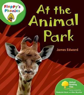 Oxford Reading Tree: Stage 2: Floppy's Phonics Non Fiction: At The Animal Park (Floppy Phonics)