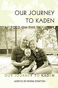 Our Journey to Kaden: As Told on the Internet