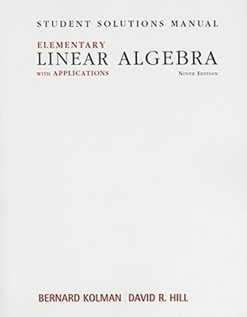 student solutions manual for elementary linear algebra with rh goodreads com Elementary Linear Algebra Anton 11th PDF Elementary Linear Algebra Applications Version