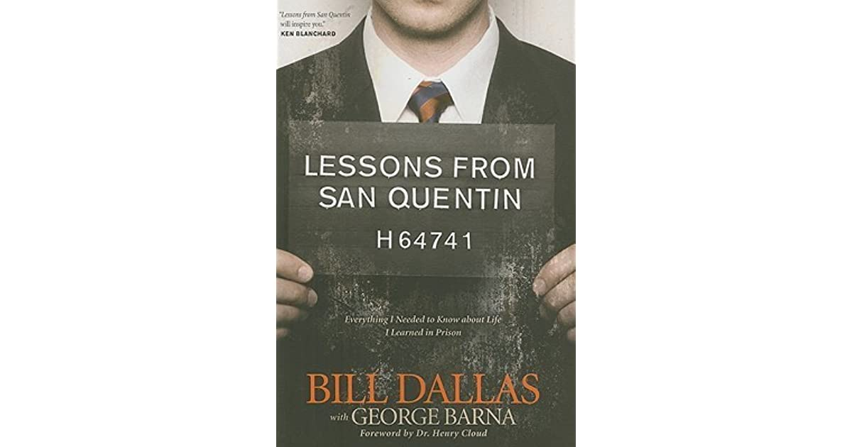 Lessons from San Quentin: Everything I Needed to Know about