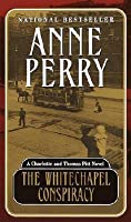 The Whitechapel Conspiracy (Charlotte & Thomas Pitt, #21)