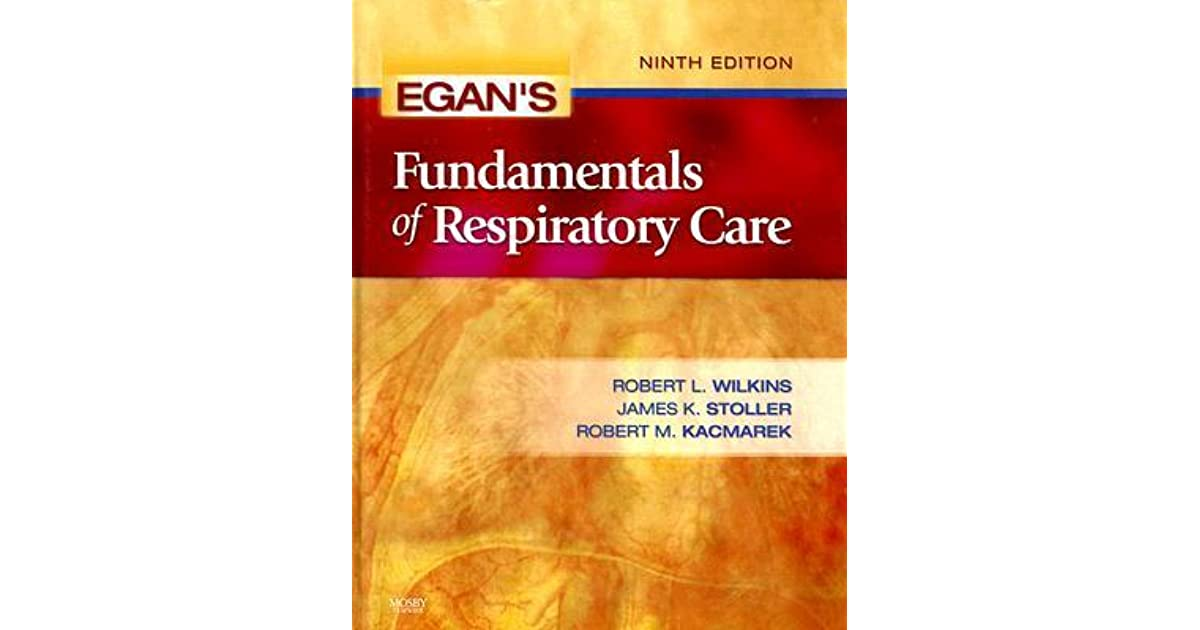 Egan\'s Fundamentals of Respiratory Care by Robert L. Wilkins