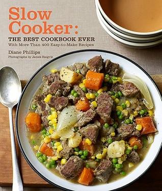 Slow Cooker: The Best Cookbook Ever