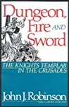 Dungeon, Fire and Sword by John J. Robinson