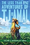 The Less Than Epic Adventures of TJ and Amal, Vol. 2: Wanderlust Kings