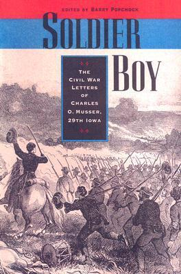 Soldier Boy- The Civil War Letters of Charles O