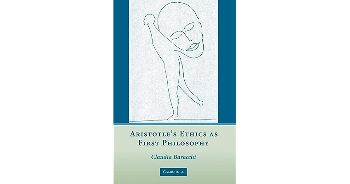 Aristotles Ethics as First Philosophy