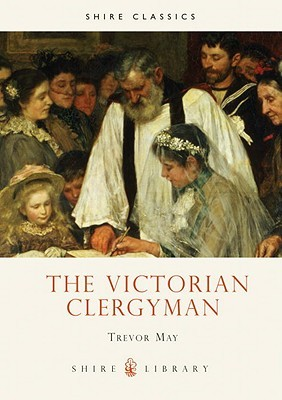 The Victorian Clergyman by Trevor May