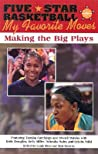 Five-Star Basketball Presents My Favorite Moves: Making the Big Plays (My Favorite Moves)