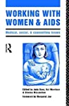 Working with Women and AIDS: Medical, Social and Counselling Issues