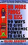 No More Frogs to Kiss: 99 Ways to Give Economic Power to Girls