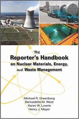 The Reporter's Handbook on Nuclear Materials, Energy & Waste Management