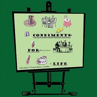 Condiments for Life: A Buffet of Poetry, Poetic Thoughts, and Advice for the Seasons of Life