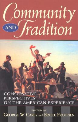 Community and Tradition by George W. Frohnen,  Bruce C...