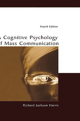 A Cognitive Psychology Of Mass Communication 4Th Edition