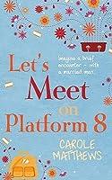 Let's Meet on Platform Eight