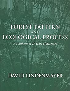 Forest Pattern and Ecological Process: A Synthesis of 25 Years of Research
