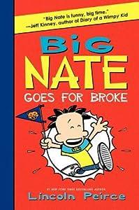 Big Nate Goes for Broke (Big Nate Novels, #4)