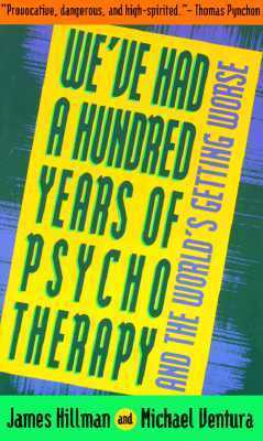 We-Ve-Had-a-Hundred-Years-of-Psychotherapy-and-the-World-s-Getting-Worse